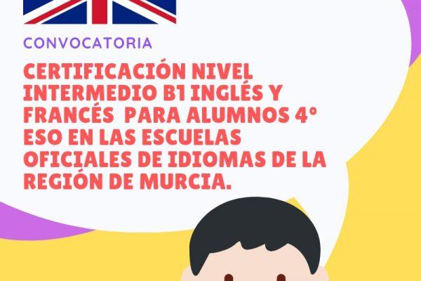 CERTIFICACIÓN NIVEL INTERMEDIO B1 INGLÉS PARA ALUMNOS 4º ESO EN LAS ESCUELAS OFICIALES DE IDIOMAS DE LA REGIÓN DE MURCIA.