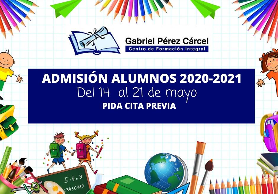 SE REANUDA EL PROCESO  DE ADMISIÓN ALUMNOS 2020-2021 DE FORMA PRESENCIAL