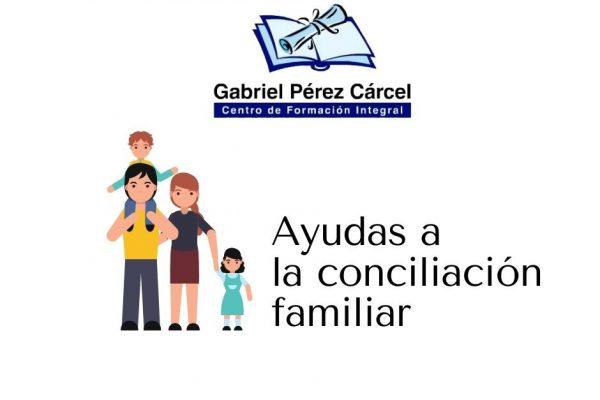 AYUDAS A LA CONCILIACIÓN FAMILIAR