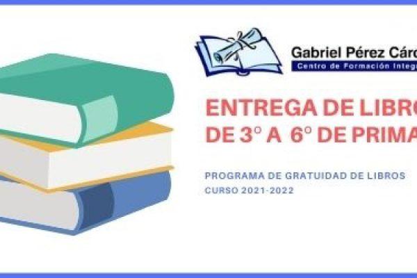 ENTREGA DE LIBROS DE 3º A 6º PRIMARIA CURSO 2021-2022 (PROGRAMA GRATUIDAD DE LIBROS)