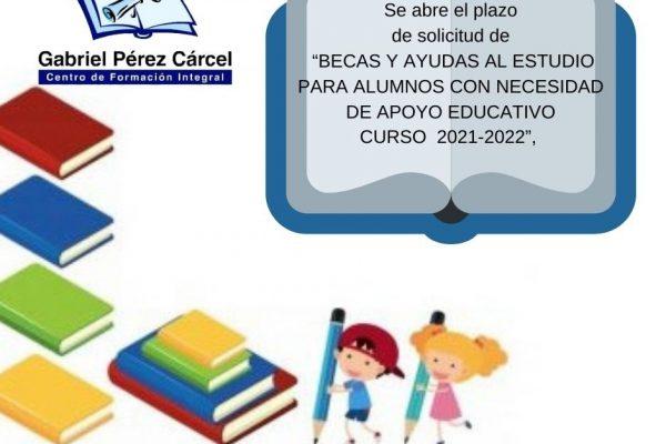 BECAS Y AYUDAS AL ESTUDIO PARA ALUMNOS CON NECESIDAD ESPECÍFICA DE APOYO EDUCATIVO CURSO 2021-2022
